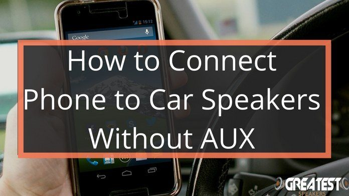 How to Connect Phone to Car Speakers Without AUX 1