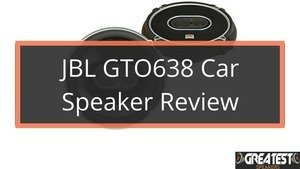 JBL GTO638 Car Speaker Review – Is it worth the money? 1
