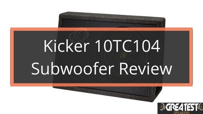 Kicker 10TC104 Subwoofer Review 1