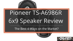 "Pioneer TS-A6986R 6×9"": The Best 4-Ways on The Market? 1"