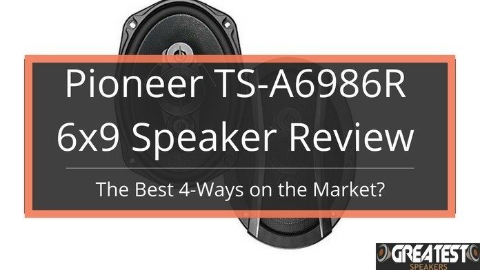 "Pioneer TS-A6986R 6×9"": The Best 4-Ways on The Market? 4"