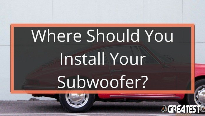 Where Should You Install Your Car Subwoofer? 21