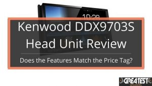Kenwood DDX9703S Review – Is it the best bang for the buck? 2